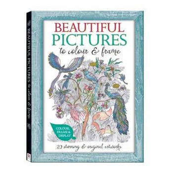 Adult Colouring Beautiful Pictures to Colour & Frame